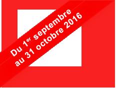 Du 1er septembre au 31 octobre 2016