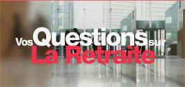 Vos questions sur la retraite